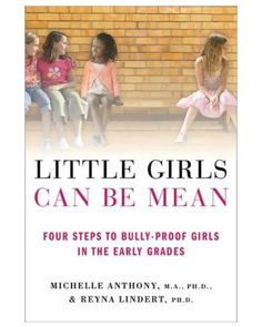$10 Barnes & Noble  Little Girls Can Be Mean: Four Steps to Bully-Proof Girls in the Early Grades [NOOK Book] from Barnes & Noble | Shop Parents...