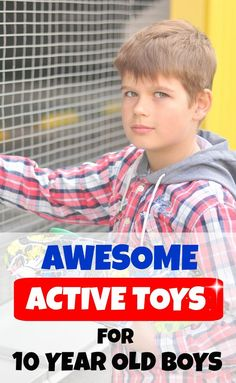 21 Active Toys For 10 Year Old Boys That You Wouldnt Have Thought Of