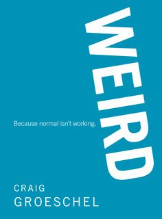 10 best books from craig groeschel images on pinterest books to living weird because normal isnt working fandeluxe Gallery