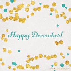 Happy December!! Here's to the start of a wonderful month of love, good food, friends, family and holiday festivities! | www.frameandfollie.tumblr.com |