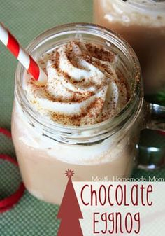 Chocolate Eggnog…the season's yummiest drink!