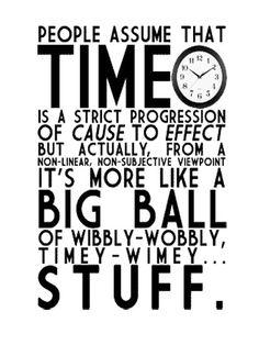Wibbly Wobbly Timey Wimey Stuff.