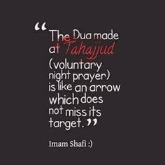 The dua made at Tahajjud is like an arrow