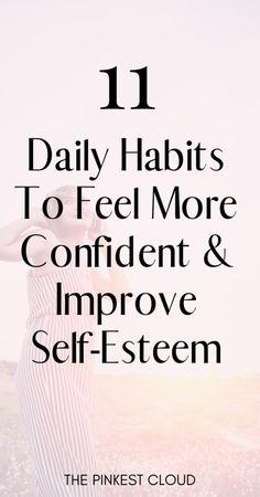 11 Daily Habits To Boose Self-Confidence & Raise Your Self Esteem