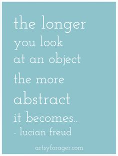 #art #artists #quotes #artquotes #abstraction #lucianfreud