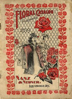 Catalog Information Company Name: Nanz & Neuner, Inc. Catalog Title: Floral Catalogue Illustrated Publication Information: Louisville, KY United States Category(ies) of Cover Art: Floral Design - Decorative Roses Women Garden Catalogs, Seed Catalogs, Vintage Labels, Vintage Postcards, Vintage Ephemera, Vintage Comics, Vintage Art, Vintage Prints, Vintage Seed Packets
