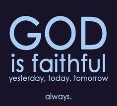 God is faithful     https://www.facebook.com/photo.php?fbid=10151150447648091