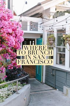 Heading to the bay area? Here are the best brunch spots in San Francisco