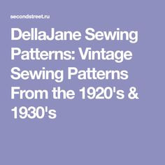DellaJane Sewing Patterns: Vintage Sewing Patterns From the 1920's & 1930's