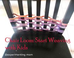 Easiest way to start weaving with kids on the Chair Loom