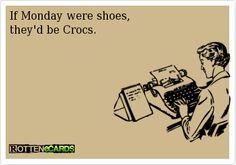 Most definitely crocs.
