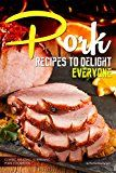 Free Kindle Book -   Pork Recipes to Delight Everyone: Classic, Amazing, Surprising Pork Cookbook Check more at http://www.free-kindle-books-4u.com/cookbooks-food-winefree-pork-recipes-to-delight-everyone-classic-amazing-surprising-pork-cookbook/