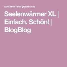 Seelenwärmer XL   Einfach. Schön!   BlogBlog