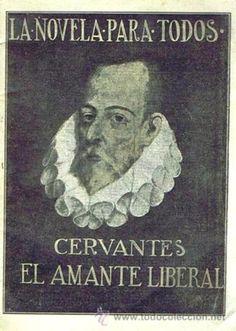 Título :El amante liberal Publicación Madrid : La novela para todos, 1916 Autor :Cervantes Saavedra, Miguel de, 1547-1616 SIGNATURA: HR-206 http://kmelot.biblioteca.udc.es/record=b1273775~S10*gag
