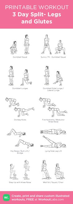 3 Day Split- Legs and Glutes: my visual workout created at WorkoutLabs.com • Click through to customize and download as a FREE PDF! #customworkout