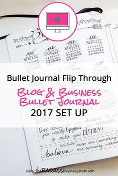 (VIDEO) Bullet Journal Flip Through: My 2017 Blog & Business Bullet Journal Set-Up