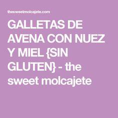 GALLETAS DE AVENA CON NUEZ Y MIEL {SIN GLUTEN} - the sweet molcajete