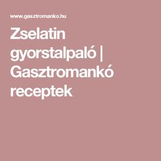Zselatin gyorstalpaló | Gasztromankó receptek Recipes, Food, Cakes, Animals, Scan Bran Cake, Animaux, Rezepte, Kuchen, Food Recipes
