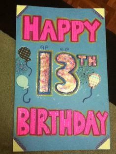 I made this giant poster board card for one of my best friends 13th birthday! It was really fun, we went to her locker in the morning along with other friends and decorated it, but the birthday girl came earlier than expected so it was a fail but fun!! -Monika