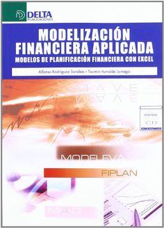 Modelización financiera aplicada : modelos de planificación financiera con Excel / Alfonso Rodríguez Sandiás, Txomin Iturralde Jainaga. [Madrid] : Delta Publicaciones, D.L. 2008.