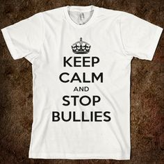We LOVE this anti-bully take on the popular saying! #stopbullying