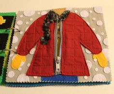 Zip this page up and down just like your own coat. http://hative.com/quiet-book-ideas-for-kids/