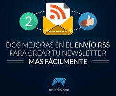Dos mejoras en el envío RSS para crear tu newsletter más fácilmente | #email #marketing