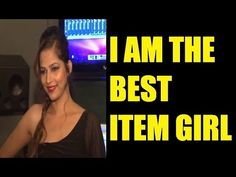 Tanisha Singh - I am the BEST ITEM GIRL in bollywood industry.