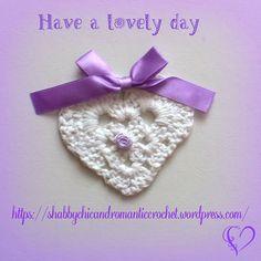 https://shabbychicandromanticcrochet.wordpress.com/2015/04/29/have-a-lovely-day/