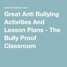 Great Anti Bullying Activities And Lesson Plans - The Bully Proof Classroom
