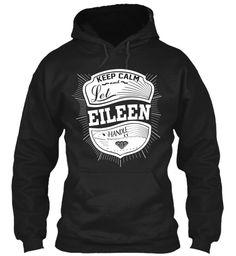 Keep Calm And Let Eileen Handle It Black Sweatshirt Front