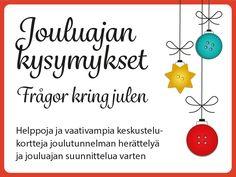 Jouluajan kysymykset ohjaavat keskustelun talveen ja herättelevät muistoja, auttavat sanoittamaan toiveita tai ilmaisemaan mielipiteitä. Också på svenska! Viria, Decor, Aphasia, Decoration, Decorating, Deco