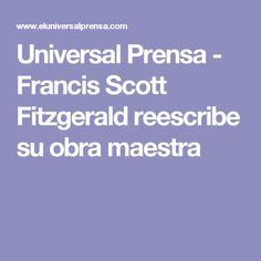 Universal Prensa - Francis Scott Fitzgerald reescribe su obra maestra