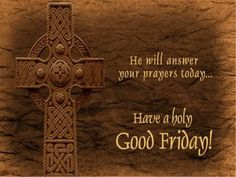 Good Friday Wishes, Messages: Holy Easter Friday Quotes & Greetings - Wedding Anniversary Wishes Messages Good Friday Message, Friday Messages, Friday Wishes, Wishes Messages, 2016 Wishes, Text Messages, Friday Morning Quotes, Good Friday Quotes, Happy Good Friday