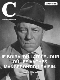 Citation de Jean Gabin Jean Gabin, Citations Film, Cinema, Quote Citation, Thinking Quotes, Positive Psychology, French Quotes, Hollywood Icons, Love Songs