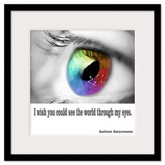I wish you could see the world through my eyes. (PRINT) #autism #aspergers #autismawareness