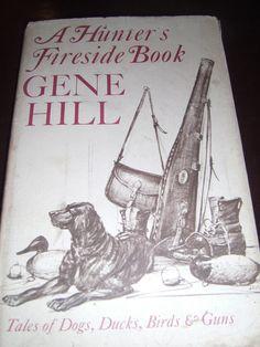 A Hunter's Fireside Book Gene Hill HCDJ Tales Dogs Ducks Birds Guns 1974 Print