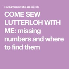 COME SEW LUTTERLOH WITH ME: missing numbers and where to find them