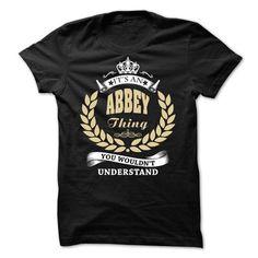 ABBEY Thing - You Wouldnt Understand! - #tshirt headband #sweatshirt print. SATISFACTION GUARANTEED => https://www.sunfrog.com/Names/ABBEY-Thing--You-Wouldnt-Understand.html?68278