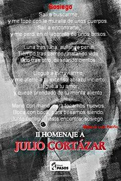 Sosiego/ poema incluido en la antología II Homenaje a Julio Cortázar, editorial Pasos https://www.amazon.com/dp/1541247655/ref=rdr_ext_tmb
