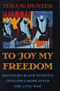 "We might have lost the individual names of the thousands of powerful and brave former slave women who organized in Atlanta, Georgia in 1866 and fought former masters for better domestic working wages, but their amazing story has been restored to history. Tera Hunter's ""To Joy My Freedom"" is being recommended by Harvard University Press as a moving historical work of interest to fans of ""The Help"""