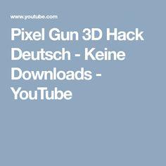 Pixel Gun 3D Hack Deutsch - Keine Downloads - YouTube