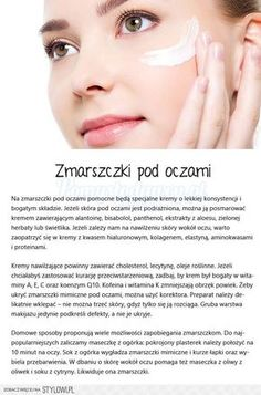 JAK WALCZYĆ ZE ZMARSZCZKAMI POD OCZAMI - Pomysłodawcy.p… na Stylowi.pl Beauty Habits, Home Spa, Helpful Hints, Hair Makeup, Hair Beauty, Make Up, Face, Bonsai, Healthy