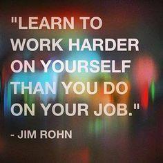 Work harder on self than on job. #PersonalLeadership #Women
