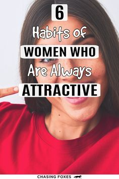 Being attractive is more than just how you look. They're habits and ways of looking at things that help you stay consistent and at your best pretty much all the time. #ChasingFoxes #AttractiveWomen
