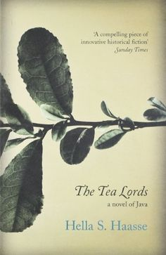 The Tea Lords by Hella S. Haasse