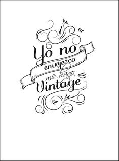 Vintage (disambiguation) Vintage is a process or quality in wine-making. Vintage may also refer to: Mr Wonderful, Spanish Quotes, Word Art, Vintage Art, Hand Lettering, Stencils, Funny Quotes, Just For You, Inspirational Quotes