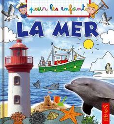 [ Les lecteurs en herbe ] Collection pour les enfants : La mer de Collectif d'auteurs