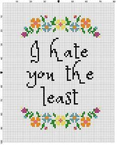 I Hate you the least - Funny Cross Stitch Pattern best friend bestie love gift