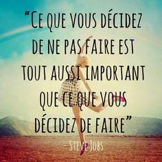 Ce que vous décidez de ne pas faire est tout aussi important que ce que vous décidez de faire.
